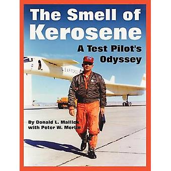 Lukten av flygfotogen A testpiloter Odyssey av Mallick & Donald & L.