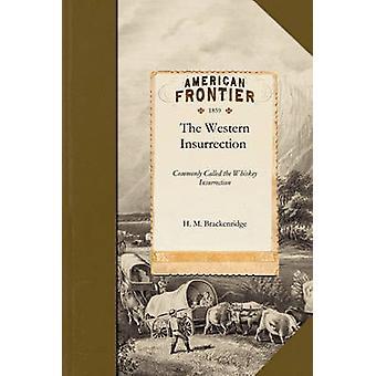 L'histoire de l'Insurrection de l'ouest dans l'ouest de la Pennsylvanie par H. M. Brackenridge