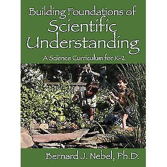 科学的理解の基礎を築くネーベル & ベルナール・ J による K2 の科学カリキュラム