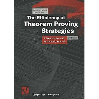 The Efficiency of Theorem Proving Strategies  A Comparative and Asymptotic Analysis by Bibel & Wolfgang