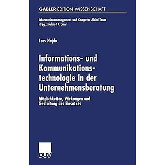 Informationer Und Kommunikationstechnologie i Der Unternehmensberatung Moglichkeiten Wirkungen Und Gestaltung Des Einsatzes av Najda & Lars