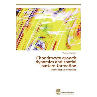 Chondrocyte growth dynamics and spatial pattern formation by Palumberi Viviana