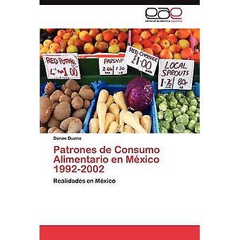 Patrones de Consumo Alimentario En Mexico 19922002 by Duana & Danae
