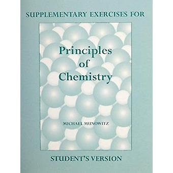 Principles of Chemistry - Supplementary Exercises - Student Version by