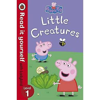 Peppa Pig - Little Creatures - Read it Yourself with Ladybird - Level 1