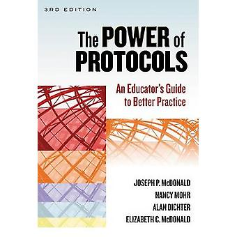 The Power of Protocols - An Educator's Guide to Better Practice (3rd e
