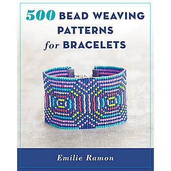 500 Bead Weaving Patterns for Bracelets by Emilie Ramon - 97808117180