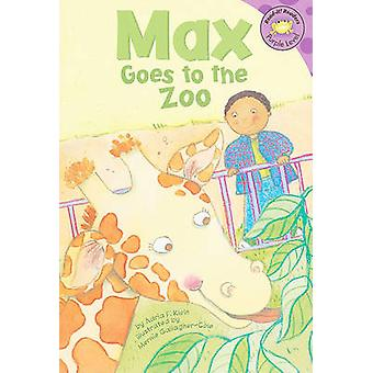 Max Goes to the Zoo by Adria F Klein - Mernie Gallagher-Cole - Susan