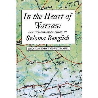 In the Heart of Warsaw by Slozma Renglich - Zigmund Jampel - 97815506