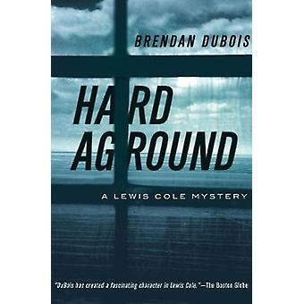 Hard Aground - A Lewis Cole Mystery by Brendan DuBois - 9781681776521
