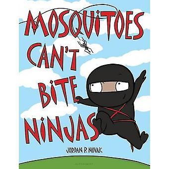 Mosquitoes Can't Bite Ninjas by Jordan P Novak - 9781681192154 Book