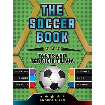 The Soccer Book by Andrea Mills - 9781770857308 Book