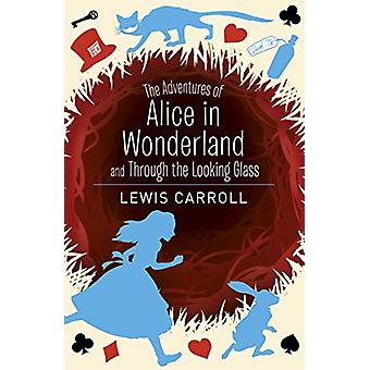 Alice'S Adventures in Wonderland & Through the Looking Glass by L