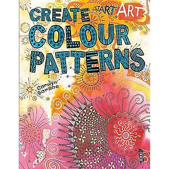 Start Art - Colour Patterns - 9781912006083 Book