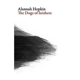 Dogs of Inishere by Alannah Hopkin - 9781943150083 Book