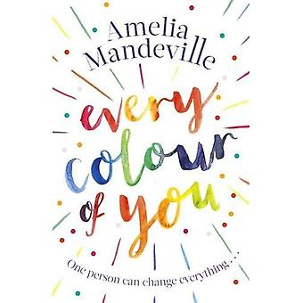 Every Colour of You: An emotional, page-turning love� story with a difference