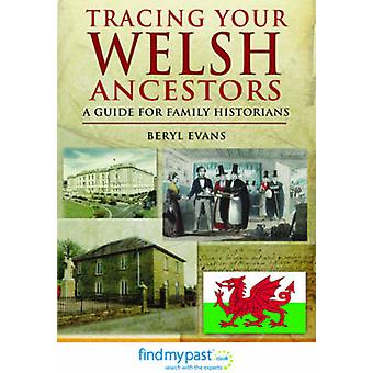 Tracing Your Welsh Ancestors by Beryl Evans