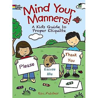 Mind Your Manners by Roz Fulcher