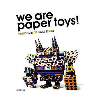 We are Paper Toys PrintCutFoldGlueFun by Louis Bou