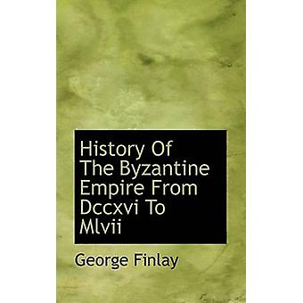 History of the Byzantine Empire from DCCXVI to MLVII by George Finlay