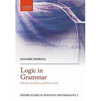 Logica in grammatica polariteit vrije keuze en interventie door de & Gennaro Chierchia