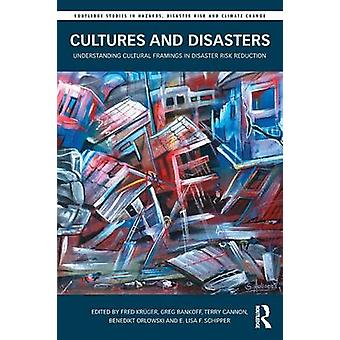Cultures and Disasters by Fred Kruger & Greg Bankoff & Terry Cannon & Benedikt Orlowski