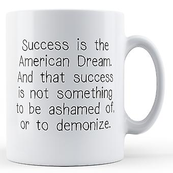 Success Is The American Dream - Printed Mug