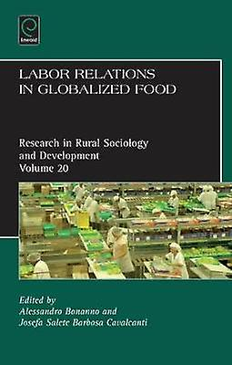 Labor Relations in Globalized Food by A Bonanno