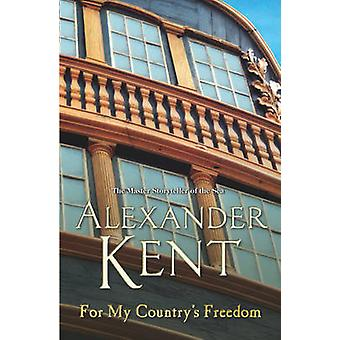 For My Country's Freedom by Alexander Kent - 9780099591634 Book
