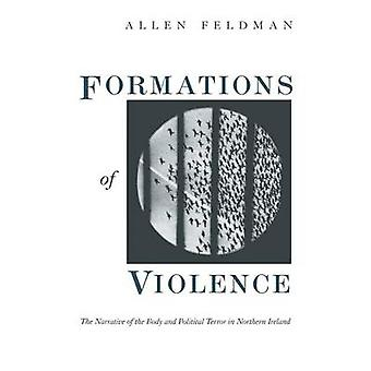 Formations of Violence - Narrative of the Body and Political Terror in