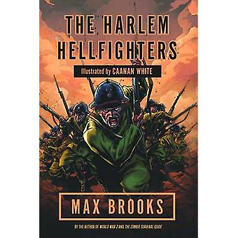 The Harlem Hellfighters by Max Brooks - 9780715643990 Book