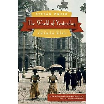The World of Yesterday by Stefan Zweig - Anthea Bell - 9780803226616