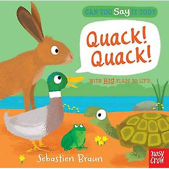 Can You Say it Too? Quack! Quack! by Sebastien Braun - 9780857633484
