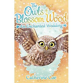 Eulen der Blüte Holz - eine zauberhafte Hochzeit - 6 von Catherine Coe - 9781