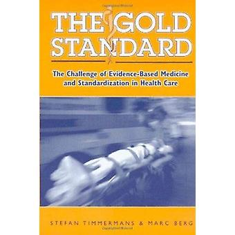 The Gold Standard - The Challenge of Evidence-Based Medicine by Stefan