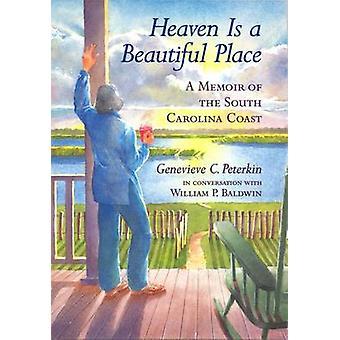 Heaven is a Beautiful Place - A Memoir of the South Carolina Coast by