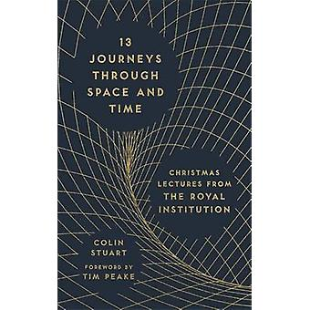 13 Journeys Through Space and Time - Christmas Lectures from the Royal