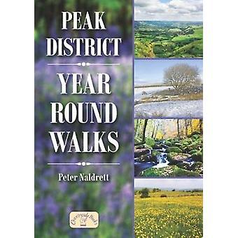 Peak District Year Round Walks by Peter  Naldrett - 9781846743559 Book