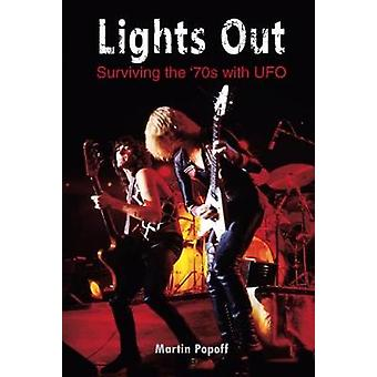 Lights Out - Surviving the '70s with UFO by Martin Popoff - 9781908724