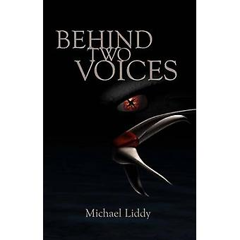 Behind Two Voices by Michael Liddy - 9781921221316 Book