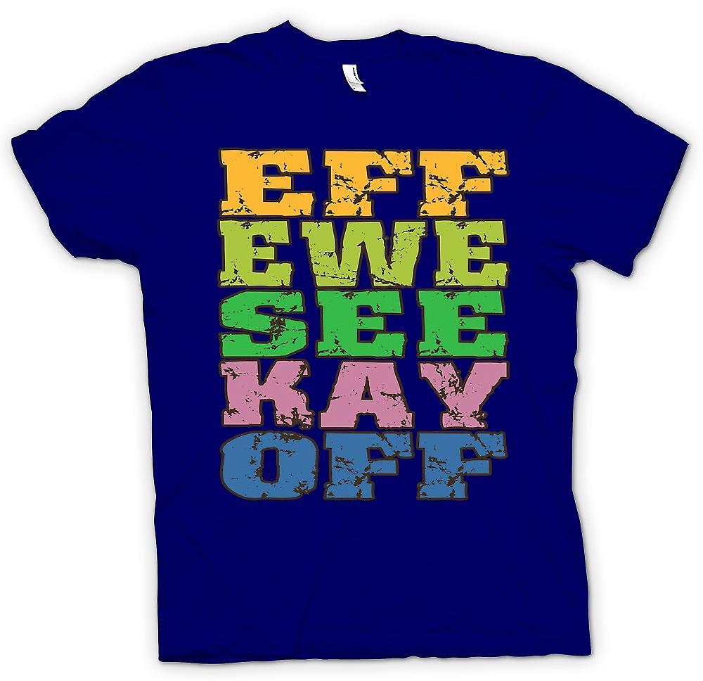 Heren T-shirt - Zie-Kay Eff ooi uit - grappige ruwe