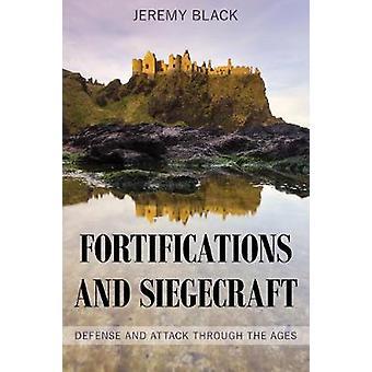 Vestingwerken en Siegecraft - verdediging en aanval door de eeuwen heen door