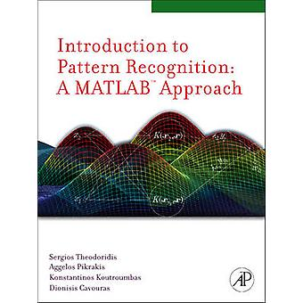 Introduction to Pattern Recognition - A MATLAB Approach by Sergios The