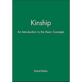 Kinship - An Introduction to Basic Concepts by Robert Parkin - 9780631