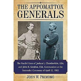 The Appomattox Generals - The Parallel Lives of Joshua .I Chamberlain