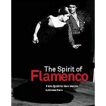 Spirit of Flamenco - From Spain to New Mexico by Nicolasa Chavez - 978