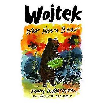 Ours de héros de guerre par Jenny Robertson - Tim Archbold - 9781780272276 livre