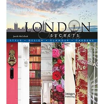 London Secrets - Style - Design - Glamour - Gardens by Janelle McCullo