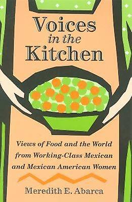 Voices in the Kitchen - Views of Food and the World from Working-class