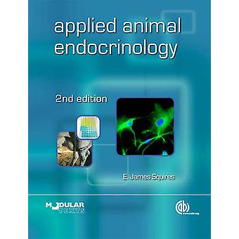 Applied animal endocrinology (2nd Revised edition) by E.J. Squires -